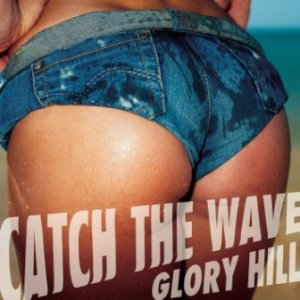 Glory Hill - 2016.05.25 - Catch The Wave (EP)