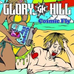 Glory Hill - 2009.07.01 - COSMIC FLY