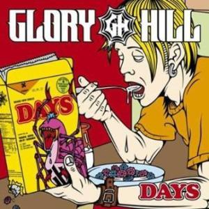 Glory Hill - 2009.04.22 - Days