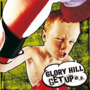 Glory Hill - 2008.06.25 - GET UP