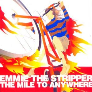 Emmie The Stripper - 2001 - The Mile To Anywhere