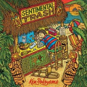 Ken Yokoyama - 2015.09.10 - Sentimental Trash