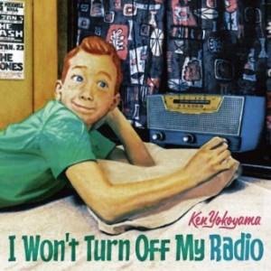Ken Yokoyama - 2015.07.08 - I Won't Turn Off My Radio (ЕР)