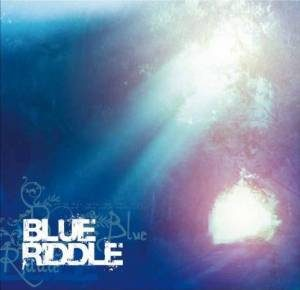 Riddle - 2008.04.02 - Blue