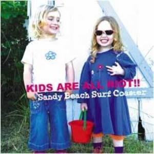 Sandy Beach Surf Coaster - 2008.07.02 - Kids Are All Riot!!