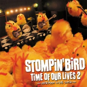 Stompin' Bird - 2012.10.10 - Time of Our Lives 2