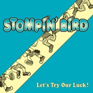 Stompin' Bird - 1999.08.05 - Let's Try Our Luck!
