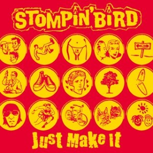 Stompin' Bird - 2004.04.07 - Just Make It