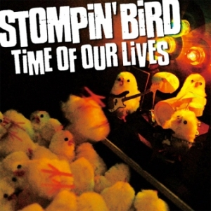 Stompin' Bird - 2006.09.06 - Time of Our Lives