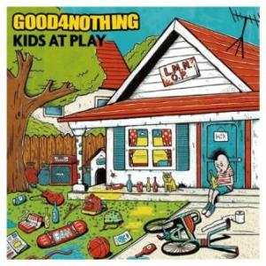 Good4Nothing - 2015.09.16 - Kids At Play