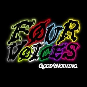 Good4nothing - 2014.01.15 - Four voices