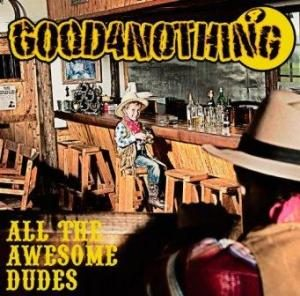 Good4Nothing - 2012.09.19 - All The Awesome Dudes