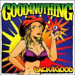 Good4nothing - 2010 - Back 4 Good