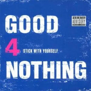 Good4nothing - 2007 - Stick With Yourself
