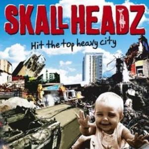 Skall Headz - 2009 - Hit The Top Heavy City
