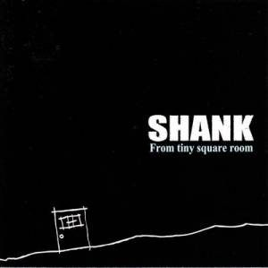Shank - 2008 - From Tiny Square Room