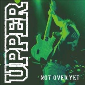 Upper - 2007 - Not Over Yet