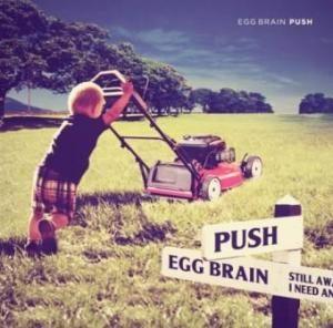 Egg Brain - 2012.04.18 - Push