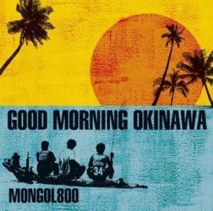 Mongol800 - 2013 - Good Morning Okinawa