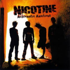 Nicotine - 2007.12.12 - Achromatic Ambitious