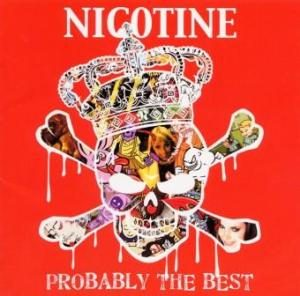 Nicotine - 2007.02.07 - Probably The Best