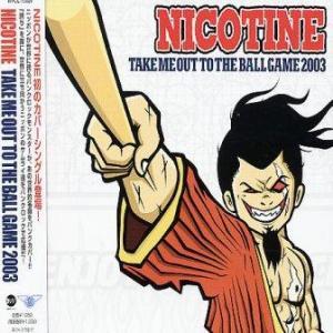 Nicotine - 2003.09.10 - Take Me Out To The Ball Game