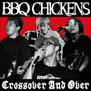 BBQ Chickens - 2011 - Crossover And Over