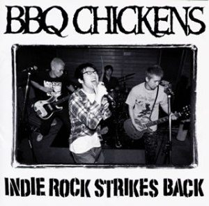 BBQ Chickens - 2001 - Indie Rock Strikes Back