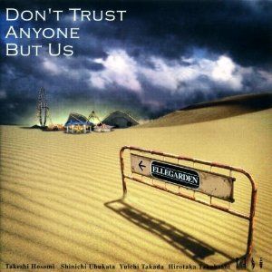 Ellegarden - 2002.04.03 - Dont trust anyone but us