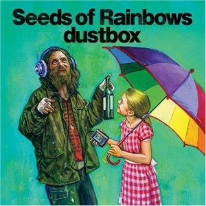 Dustbox - 2007.08.22 - Seeds of Rainbows