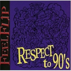 FeelFlip - 2007 - Respect To 90's