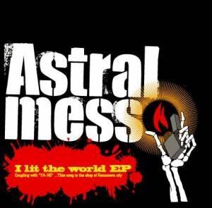 Astralmess - 2010 - I Lit The World