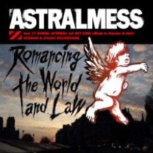 Astralmess - 2008 - Romancing the World and Law
