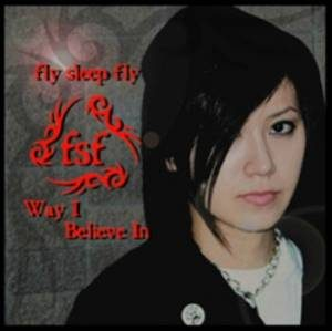 Fly Sleep Fly - 2008.01.23 - Way I Believe In