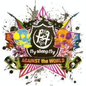 Fly Sleep Fly - 2008.10.29 - Against The World