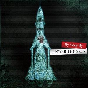 Fly Sleep Fly - 2011.04.06 - Under the skin