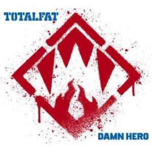 Totalfat - 2011.05.25 - Damn Hero
