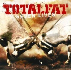 Totalfat - 2013.07.31 - Seven Lives