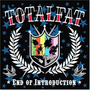 Totalfat - 2003.11.19 - End of Introduction