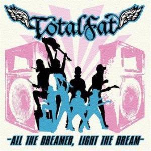 Totalfat - 2008.04.02 - All The Dreamer, Light The Dream