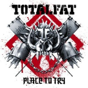 Totalfat - 2011.11.09 - Place to Try