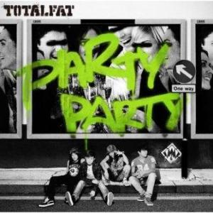 Totalfat - 2012.04.25 - Party Party