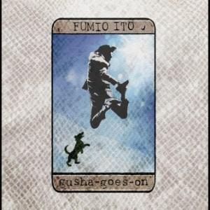 Fumio Ito - 2012 - Gusha-goes-on