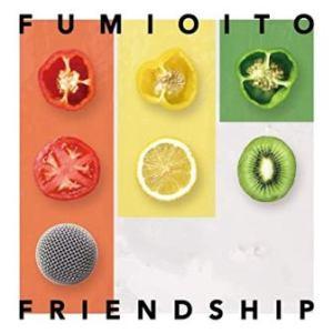 Fumio Ito - 2019 - FRIENDSHIP - 伊藤ふみお
