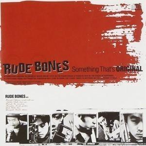 Rude Bones - 2001 - Something That's Original