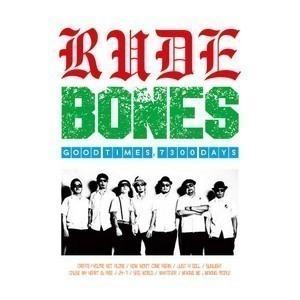Rude Bones - 2014 - Good Times 7300 Days