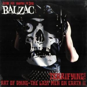 Balzac - 2002 - Terrifying! Art Of Dying – The Last Men On Earth II