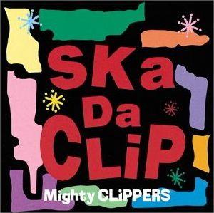 Mighty Clippers - 2000 - Ska Da Clip
