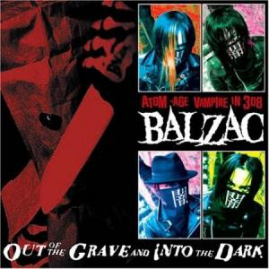Balzac - 2005 - Out Of The Grave And Into The Dark