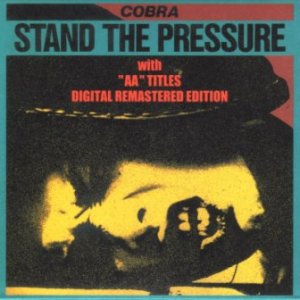Cobra - 2002 - Stand The Pressure With AA Titles